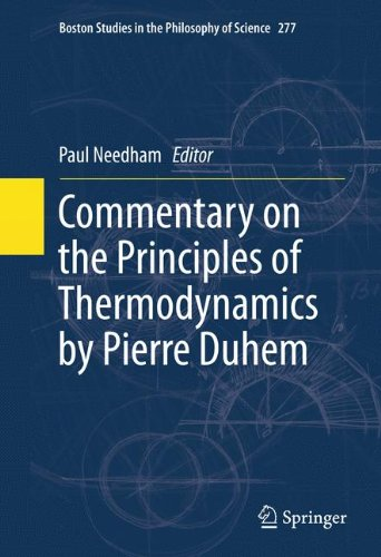 Commentary on the Principles of Thermodynamics by Pierre Duhem (Boston Studies in the Philosophy and History of Science)