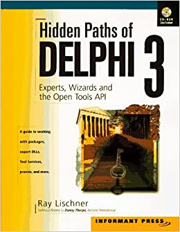 hidden paths of delphi 3 experts wizards and the open tools api