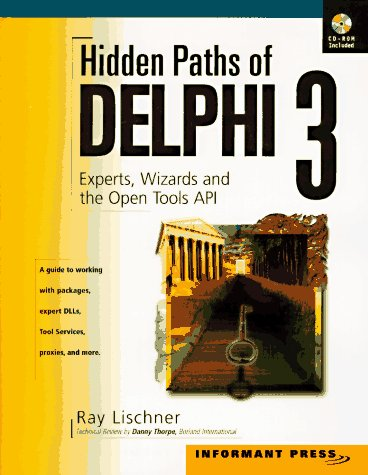 Hidden Paths of Delphi 3: Experts, Wizards and the Open Tools Api by Brand: Informant Communications Group
