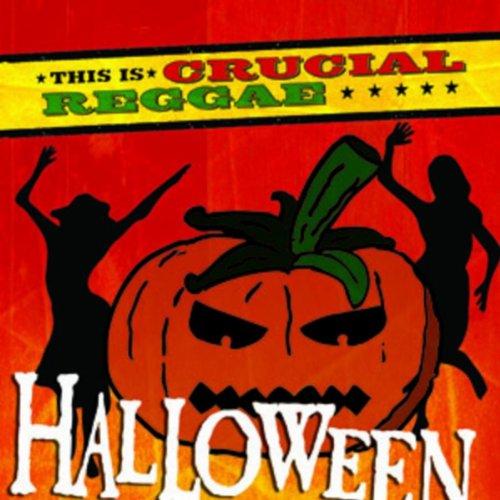 This Is Crucial Reggae: Halloween -