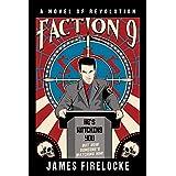 Faction 9: A Novel of Revolution