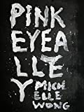 Pinkeye Alley: Tales Of Discomfort And Woe