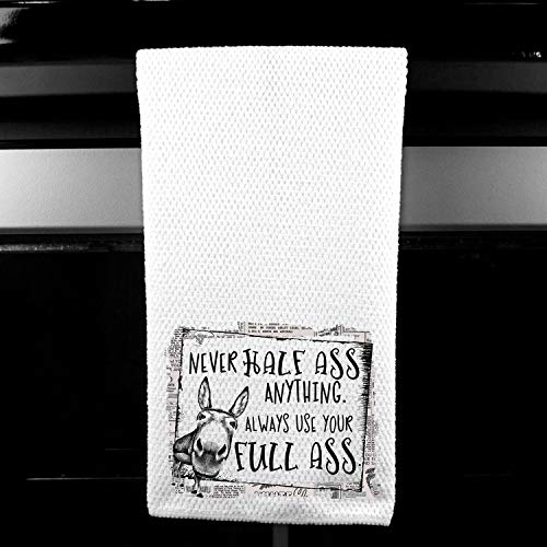 Never Half Ass anything, Always use your Full Ass Donkey Funny Kitchen Tea Bar Towel Gift for Women