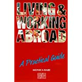 Living and Working Abroad: Practical Guide: A Practical Guide