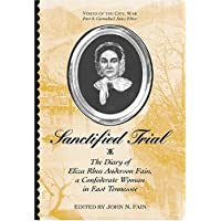 Image for Sanctified Trial: Diary Of Eliza Rhea Anderson Fain (Voices of the Civil War)
