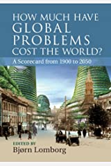 How Much have Global Problems Cost the World? Kindle Edition