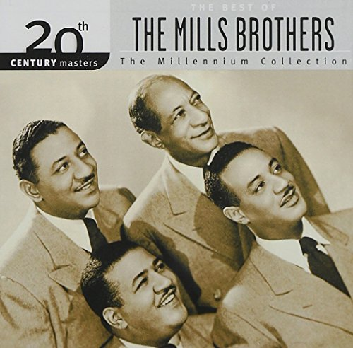 20th Century Masters: The Best of the Mills Brothers (Millennium Collection) (The Best Of The Mills Brothers)