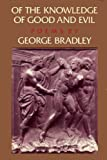 Of the Knowledge of Good and Evil, George Bradley, 039458998X
