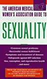 The AMWA Guide to Sexuality, American Medical Women's Association Staff, 0440222494