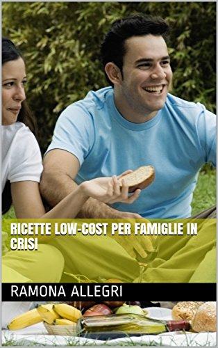 Amazon.com: Ricette low-cost per famiglie in crisi (Italian Edition ...