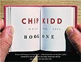 Chip Kidd: Book One: Work: 1986-2006  (Bk. 1)