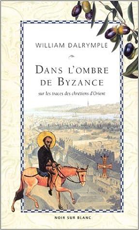 """Résultat de recherche d'images pour """"Dans l'ombre de Byzance de William Dalrymple"""""""