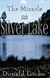 img - for The Miracle at Silver Lake book / textbook / text book