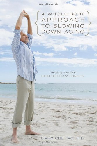A Whole-Body Approach to Slowing Down Aging: Helping You Live Healthier and Longer pdf