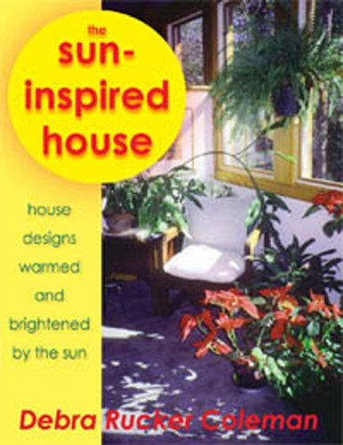 The Sun-Inspired House: House Designs Warmed and Brightened by the Sun