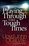 img - for Praying Through the Tough Times book / textbook / text book