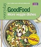 Good Food: More Veggie Dishes, Sharon Brown, 1849905320