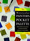 Watercolor Painter's Pocket Palette, Moria Clinch, 0891344012