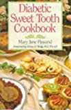 Diabetic Sweet Tooth Cookbook, Mary J. Finsand, 0806985305