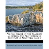 Annual Report of the Board of Mediation and Arbitration of the State of New York, Issue 6