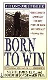 Born to Win, Muriel James and Dorothy Jongeward, 0451141954