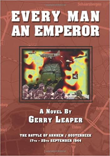 Every man an emperor the battle of arnhemoosterbeek 17th 25th every man an emperor the battle of arnhemoosterbeek 17th 25th september 1944 gerry leaper 9781412060349 amazon books fandeluxe Image collections