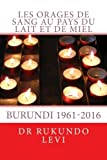 Les orages de sang au pays du Lait et de Miel, Burundi (French Edition)