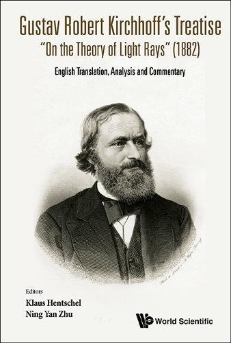 "Gustav Robert Kirchhoff's Treatise ""on the Theory of Light Rays"" (1882): English Translation, Analysis and Commentary"