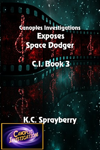 Canoples Investigations Exposes Space Dodger (C. I. Book 3) by [Sprayberry, K. C.]