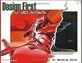 Design First for 3D Artists, Geoffrey Kater, 1556220855