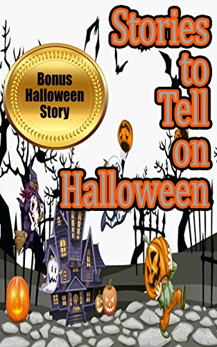 Stories to tell on Halloween: Silly Kids Stories to Read around Halloween (17 Different Stories Included in this Bundle) ()