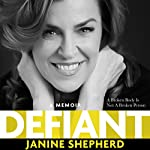 Defiant: A Broken Body Is Not a Broken Person | Janine Shepherd