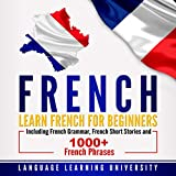 #10: French: Learn French For Beginners Including French Grammar, French Short Stories and 1000+ French Phrases