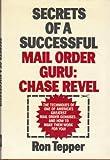 Secrets of a Successful Mail Order Guru, Ronald Tepper, 0471848573