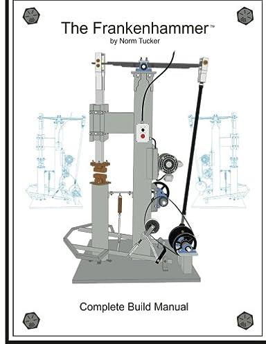 frankenhammer build manual norm tucker 9781502928726 amazon com rh amazon com power hammer manual anyang power hammer manual