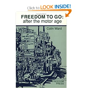 Freedom To Go: After the Motor Age Colin Ward