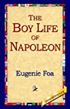 The Boy Life of Napoleon, Eugenie Foa, 1421804352
