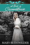 Mail Order Bride: A Bride of Circumstance (Historical Western Romance)