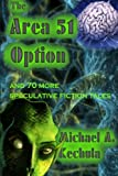 img - for The Area 51 Option: And 70 More Speculative Fiction Tales book / textbook / text book