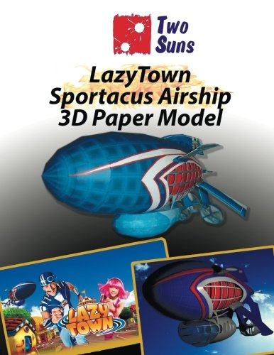 LazyTown Sportacus Airship 3D Paper Model: How to assemble your exact copy of the Airship For Children And Adults Papercraft]()