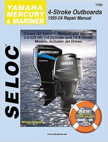 yamaha, mercury, & mariner outboards, all 4 stroke engines, 1995-2004  paperback – jun 8 2005