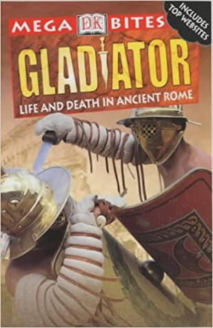 Megabites:Gladiator Paper: Life and Death in Ancient Rome
