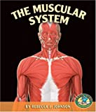 The Muscular System, Rebecca L. Johnson, 0822512483