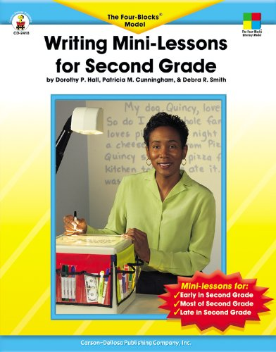 Writing Mini-Lessons for Second Grade: The Four-Blocks® Model (Four-Blocks Literacy Model) Literacy Block