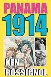 Panama 1914, Ken Rossignol, 1479285501