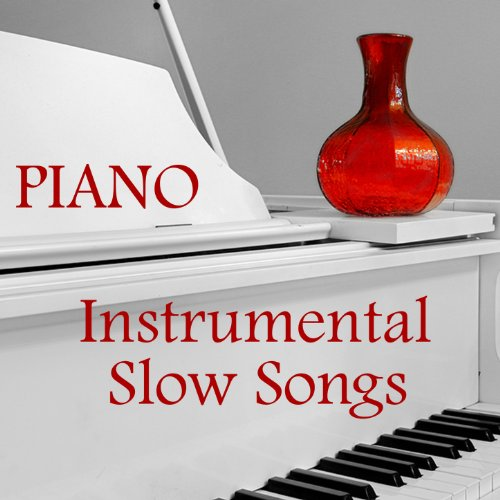 Slow Instrumental Songs: Piano...