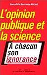 L'opinion publique et la science par Bensaude-Vincent