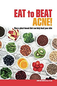 Eat to Beat Acne! by [Matthews, Leigh]