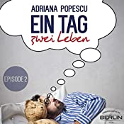 Ein Tag und zwei Leben 2 | Adriana Popescu