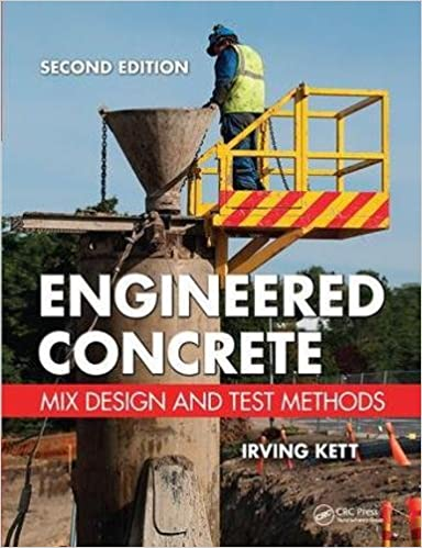 Engineered Concrete Mix Design And Test Methods Second Edition Kett Irving 9781138414068 Amazon Com Books